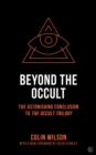 Beyond the Occult : The Astonishing Conclusion to<br><i>The Occult Trilogy</i> - Book