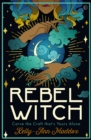 Rebel Witch : Carve the Craft that's Yours Alone - Book