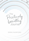 The Positively Wealthy Journal - Book