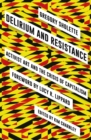 Delirium and Resistance : Activist Art and the Crisis of Capitalism - eBook