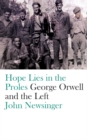 Hope Lies in the Proles : George Orwell and the Left - eBook