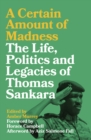 A Certain Amount of Madness : The Life, Politics and Legacies of Thomas Sankara - eBook