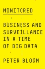 Monitored : Business and Surveillance in a Time of Big Data - eBook