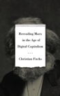 Rereading Marx in the Age of Digital Capitalism - eBook