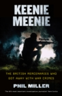 Keenie Meenie : The British Mercenaries Who Got Away with War Crimes - eBook