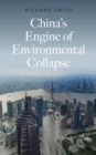 China's Engine of Environmental Collapse - eBook
