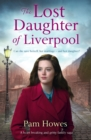 The Lost Daughter of Liverpool : A heartbreaking and gritty family saga - eBook