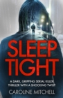 Sleep Tight : A dark, gripping serial killer thriller with a shocking twist - eBook