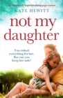 Not My Daughter : An absolutely heart-breaking page-turner - eBook