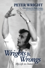Wrights & Wrongs : My Life in Dance - Book