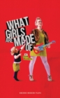 What Girls Are Made Of - Book
