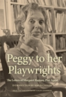 Peggy to her Playwrights : The Letters of Margaret Ramsay, Play Agent - Book