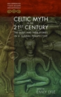 Celtic Myth in the 21st Century : The Gods and their Stories in a Global Perspective - Book