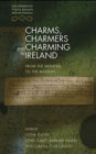 Charms, Charmers and Charming in Ireland : From the Medieval to the Modern - Book