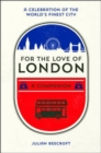 For the Love of London : A Companion - Book