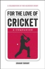 For the Love of Cricket : A Companion - Book