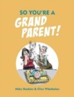 So You're a Grandparent! - Book