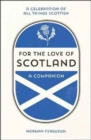For the Love of Scotland : A Celebration of All Things Scottish - Book