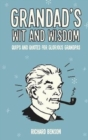 Grandad's Wit and Wisdom : Quips and Quotes for Glorious Grandpas - Book