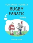 You Know You're a Rugby Fanatic When... - Book