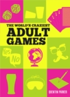 The World's Craziest Adult Games - Book