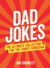 Dad Jokes : The Ultimate Collection for the Family Comedian - Book
