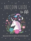 The Unicorn Guide to Life : Magical Methods for Looking Good and Feeling Great - Book
