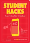 Student Hacks : Tips and Tricks to Make Uni Life Easier - Book
