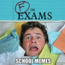 F in Exams : School Memes - Book