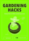 Gardening Hacks : Handy Hints To Make Gardening Easier - Book