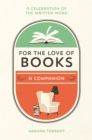 For the Love of Books : A Celebration of the Written Word - Book