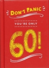 Don't Panic, You're Only 60! : Quips and Quotes on Getting Older - Book