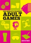 The World's Craziest Adult Games - eBook