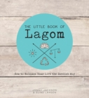 The Little Book of Lagom : How to Balance Your Life the Swedish Way - eBook