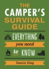 The Camper's Survival Guide : Everything You Need to Know About Camping - Book