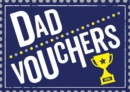 Dad Vouchers : The Perfect Gift to Treat Your Dad - Book