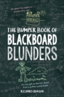 The Bumper Book of Blackboard Blunders : Spelling Slip-Ups and Homework Howlers - Book