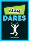 Stag Dares : A Collection of Ridiculous and Riotous Ways to Energise Any Stag Do - Book