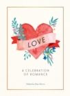 Love : A Celebration of Romance - Book