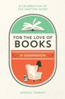 For the Love of Books : A Celebration of the Written Word - eBook