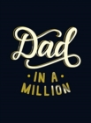 Dad in a Million : The Perfect Gift to Give to Your Dad - Book