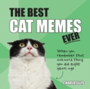 The Best Cat Memes Ever : The Funniest Relatable Memes as Told by Cats - Book