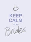Keep Calm for Brides : Quotes to Calm Pre-Wedding Nerves - Book