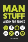 Man Stuff : A Book for Blokes - Book