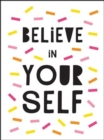 Believe in Yourself : Uplifting Quotes to Help You Shine - Book