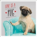 Love is a Pug : A Pugtastic Celebration of The World's Cutest Dogs - eBook
