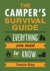 The Camper's Survival Guide : Everything You Need to Know - eBook