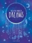 The Little Book of Dreams : An A-Z of Dreams and What They Mean - eBook