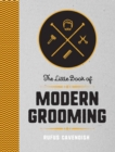 The Little Book of Modern Grooming : How to Look Sharp and Feel Good - eBook