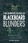 The Bumper Book of Blackboard Blunders : Spelling Slip-Ups and Homework Howlers - eBook
